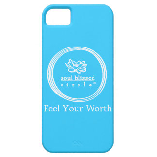 Feel Your Worth Phone Case by Soul Blissed Circle iPhone 5 Cover