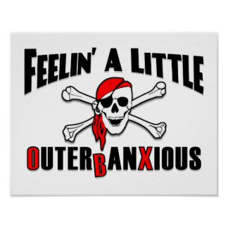 Feelin' a Little Outerbanxious Pirate OBX Poster