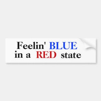 Feelin' BLUE in a RED state Bumper Sticker Car Bumper Sticker