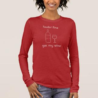 feelin' fine got my wine longsleeve long sleeve T-Shirt