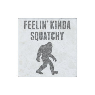 Feelin' Kinda Squatchy (Distressed) Stone Magnet