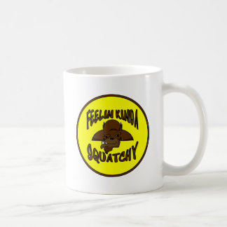 FEELIN KINDA SQUATCHY New Cool Funny Hipster Logo Mugs