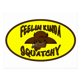 FEELIN KINDA SQUATCHY New Cool Funny Hipster Logo Postcard