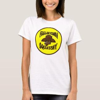 FEELIN KINDA SQUATCHY New Cool Funny Hipster Logo T-Shirt