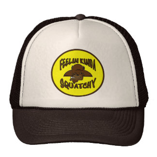 FEELIN KINDA SQUATCHY New Cool Funny Hipster Logo Trucker Hat