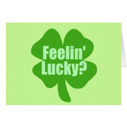 Feelin Lucky? Card