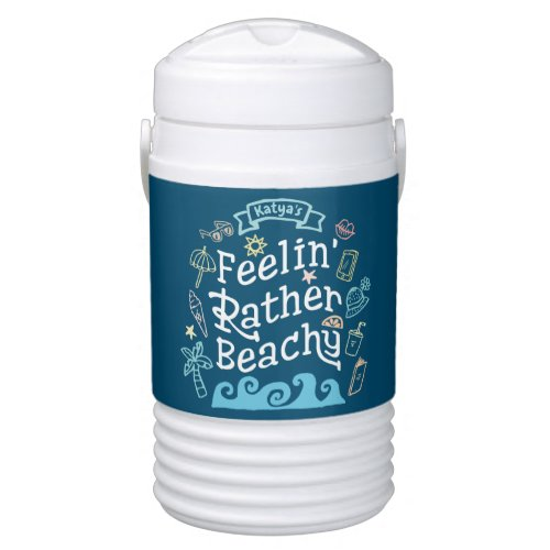 Feelinâ Rather Beachy Add Your Name Sassy Summer Beverage Cooler