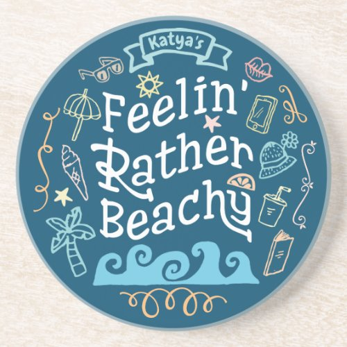 Feelinâ Rather Beachy Add Your Name Sassy Summer Coaster