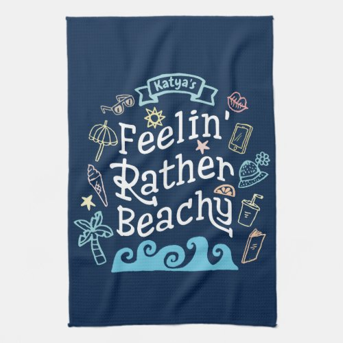 Feelinâ Rather Beachy Add Your Name Sassy Summer Hand Towel