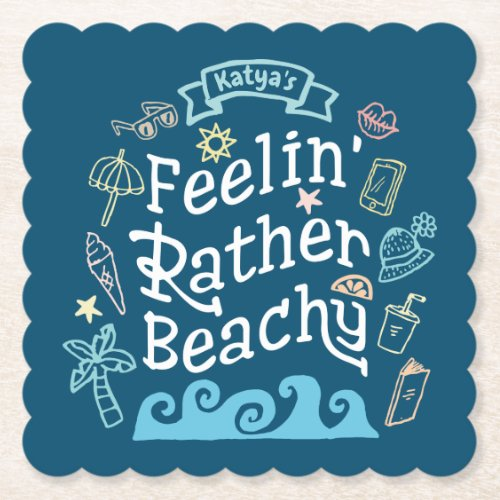 Feelinâ Rather Beachy Add Your Name Sassy Summer Paper Coaster