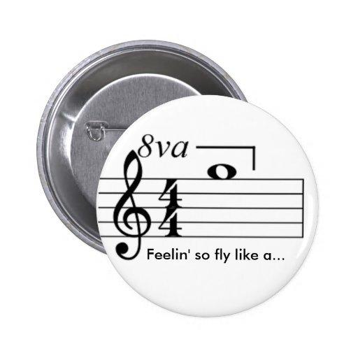 Feelin' so fly like a... 2 inch round button