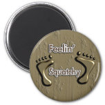 Feelin Squatchy Bigfoot design 2 Inch Round Magnet