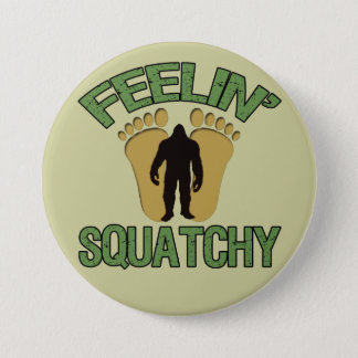 Feelin' Squatchy Button