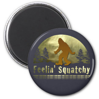 Feelin' Squatchy 2 Inch Round Magnet