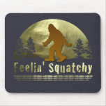 Feelin' Squatchy Mouse Pad