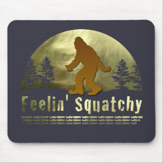 Feelin' Squatchy Mouse Pad
