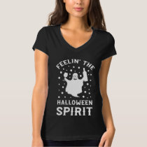 Feelin The Halloween Spirit Funny Halloween Gift T-Shirt