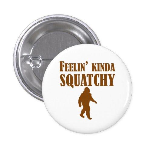 Feelin un poco Squatchy Pins