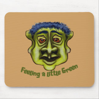 Feeling A Little Green Mouse Pad
