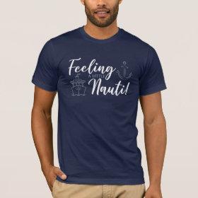 Feeling A Little Nauti Nautical T-Shirt