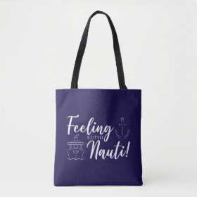 Feeling a Little Nauti Tote Bag