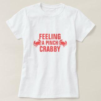 Feeling a Pinch Crabby T-shirt