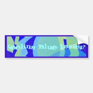 Feeling blue today? bumper sticker