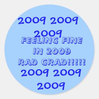 Feeling fine 2009 Grad Classic Round Sticker