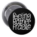 Feeling Fragile Black Button
