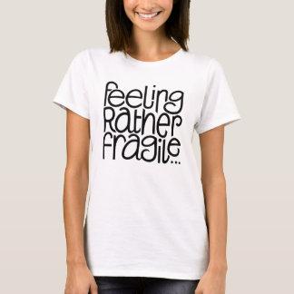 Feeling Fragile T-shirt