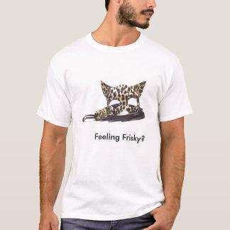 Feeling Frisky? T-Shirt