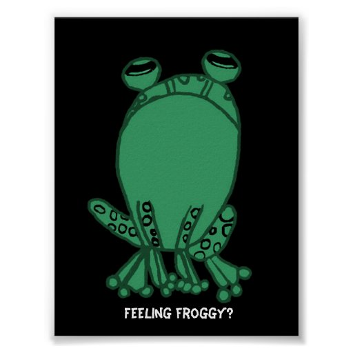 Feeling froggy? Frog Poster