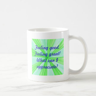 Feeling good, feeling great, affirmation coffee mug