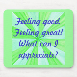 Feeling good, feeling great, affirmation mouse pad