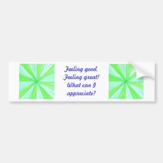 Feeling good, feeling great, bumper stickers