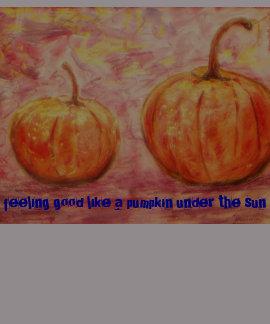 feeling good pumpkins shirts