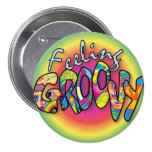 Feeling Groovy Buttons