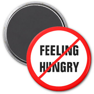 Feeling Hungry Prohibited! 3 Inch Round Magnet