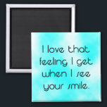 "Feeling I get when I see your smile Magnet<br><div class=""desc"">I love that feeling I get when I see your smile.</div>"