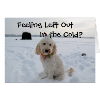 Feeling Left Out In The Cold Card