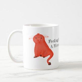 Feeling Like a Monster Coffee Mug