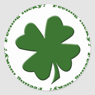 Feeling Lucky? Classic Round Sticker