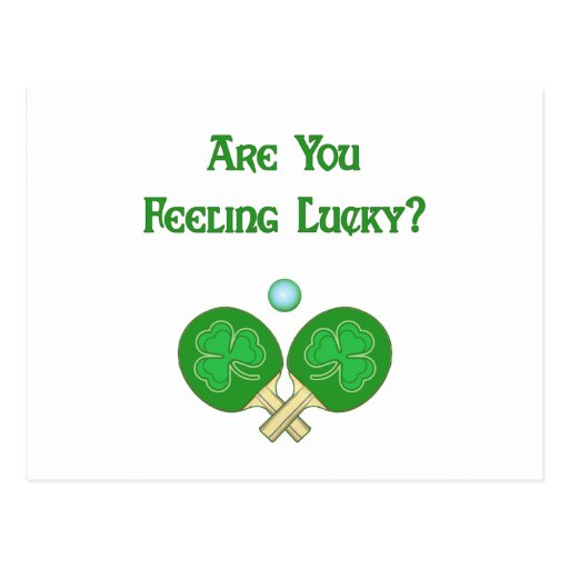 Feeling Lucky Ping Pong Post Card