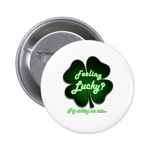 Feeling Lucky? Try asking me out Buttons