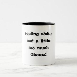 Feeling sick...had a little too much Obama! Two-Tone Coffee Mug