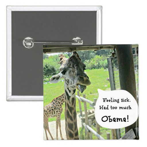 Feeling sick...had too much...OBAMA! 2 Inch Square Button