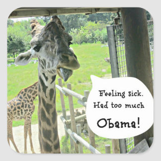 Feeling sick...had too much...OBAMA! Square Sticker