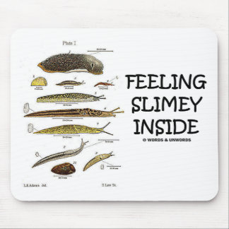 Feeling Slimey Inside (Slugs) Mouse Pad