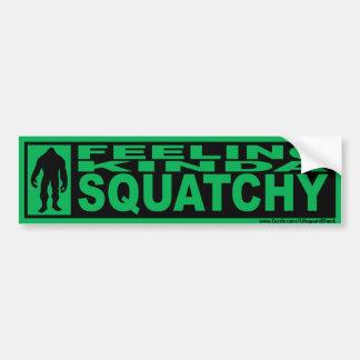 FEELING SQUATCHY Bumper Sticker - Gone Squatchin
