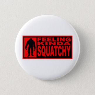 Feeling Squatchy Gear - Finding Bigfoot Pinback Button